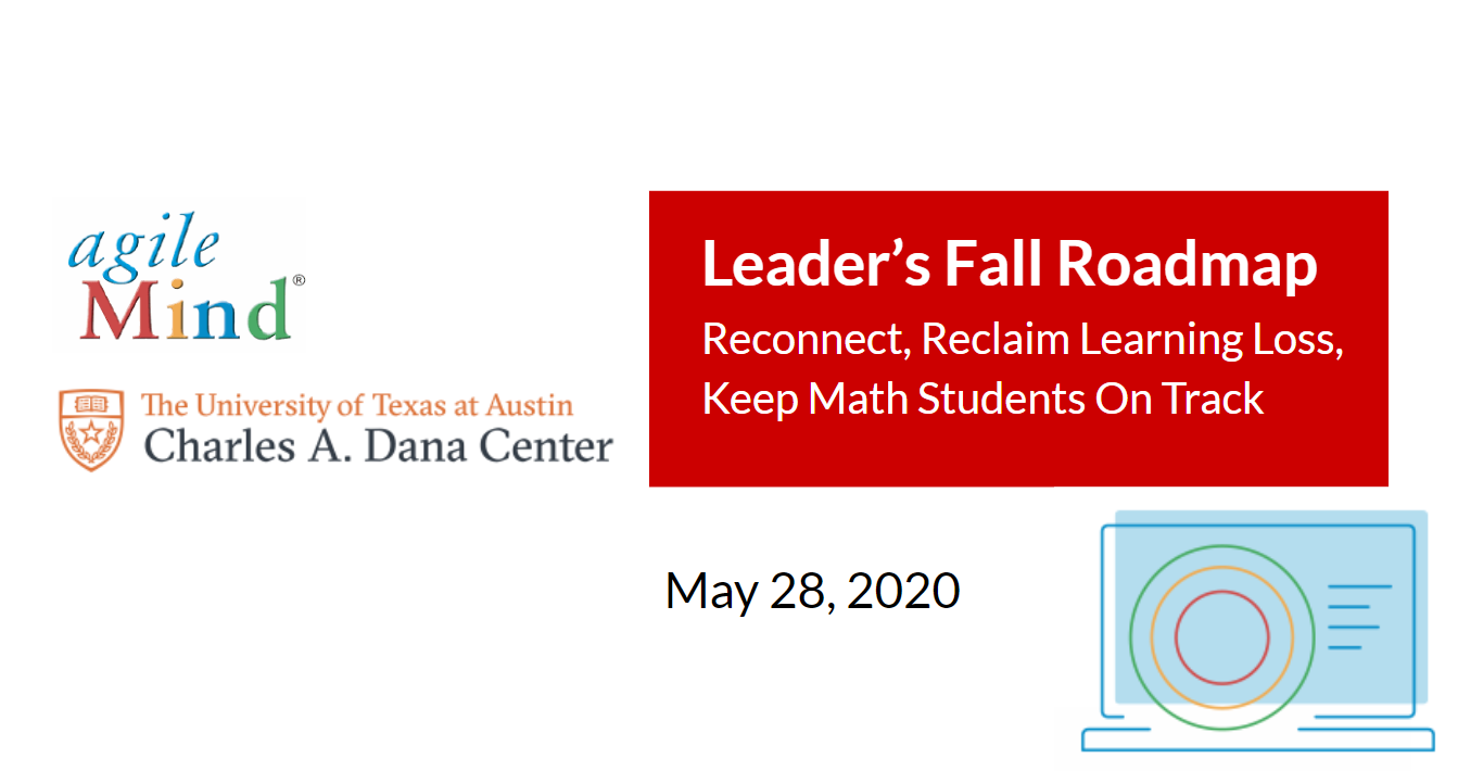 Leaders' Fall Roadmap: Reconnect, Reclaim Learning Loss, and Keep Adolescent Math Students on Track